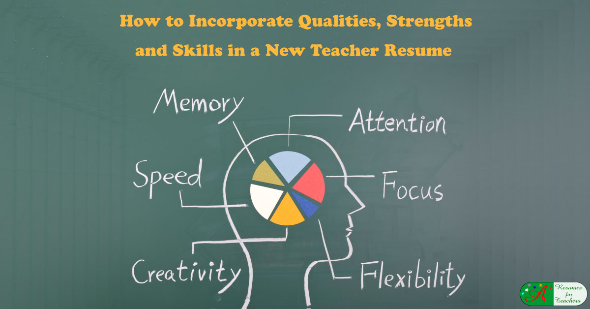 to incorporate qualities strengths skills in new teacher resume hard for good job Resume Hard Skills For Teacher Resume