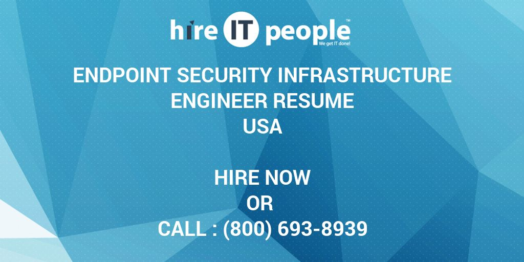endpoint security infrastructure engineer resume hire it people we get done escalation Resume Escalation Engineer Resume